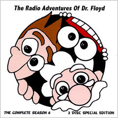 The Radio Adventures Of Dr. Floyd - The Complete Season 6