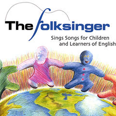 The Folksinger Sings Songs for Children and Learners of English