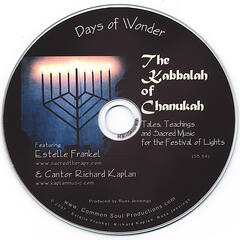 The Kabbalah of Chanukah: Tales, Teachings and Sacred Music for the Festival of Lights