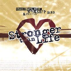 Stronger Than Life