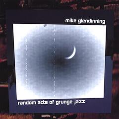 Random Acts Of Grunge Jazz