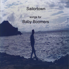 Sailortown songs for Baby Boomers