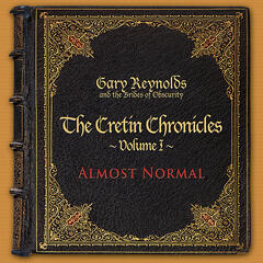 Almost Normal: The Cretin Chronicles Vol.I