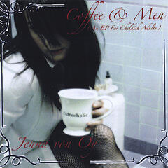 Coffee & Men (An EP For Childish Adults)