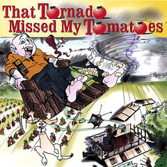 That Tornado Missed My Tomatoes