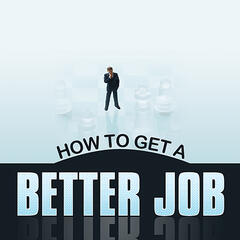 How to Get a Better Job