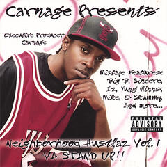 Carnage Presents: Da Neighborhood Hustlaz Vol. 1