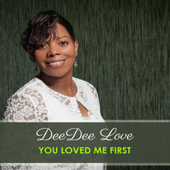 You Loved Me First (Radio Edit) - Single