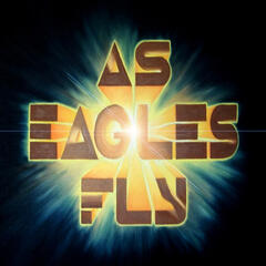 As Eagles Fly