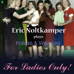 Eric Noltkamper Plays Polkas & Waltzes for Ladies Only!