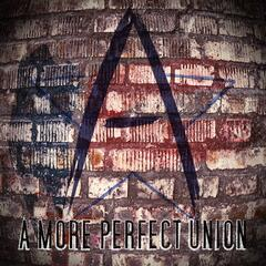 A More Perfect Union - EP