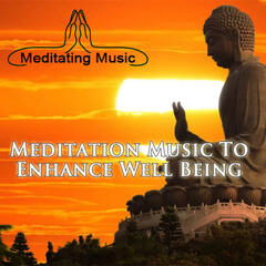 Meditation Music (Music to Enhance Well Being)
