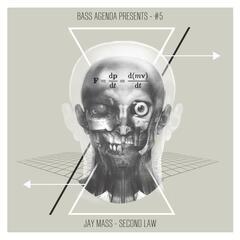 Bass Agenda Presents #5: Jay Mass - Second Law