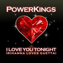I Love You Tonight (Rihanna Loves Guetta) [Remixes]