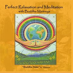 Perfect Relaxation and Meditation