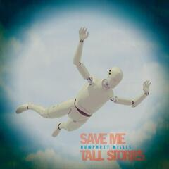 Save Me / Tall Stories
