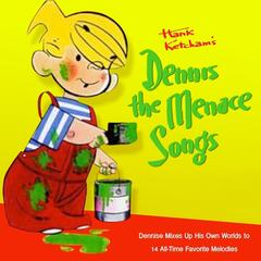 Hank Ketcham's Dennis the Menace Songs