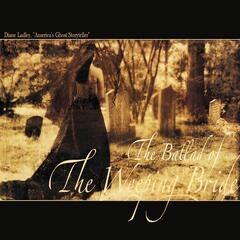 The Ballad of the Weeping Bride
