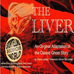 The Liver: An Award-winning Adaptation of the Classic Ghost Story