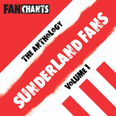 Sunderland Fans Anthology I (Real SAFC Football Songs)
