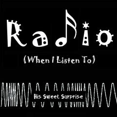 Radio (When I Listen To)