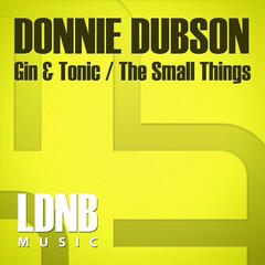 Gin & Tonic / The Small Things