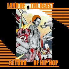 Land of the Beast Return of Hip Hop
