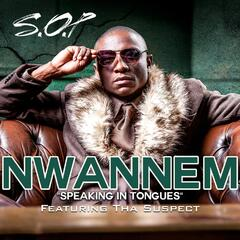 Nwannem' (Speaking In Tongues) ft Tha Suspect