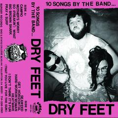 10 Songs By The Band Dry Feet