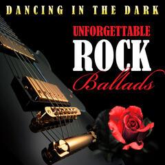 Dancing In the Dark - Unforgettable Rock Ballads