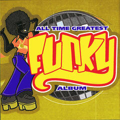 All Time Greatest Funky Album