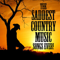 The Saddest Country Music Songs Ever!