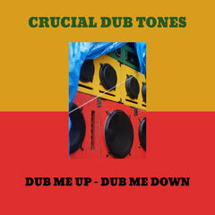 Dub Me Up - Dub Me Down
