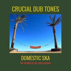 Domestic Ska - The Sounds of Jah, Dub & Reggae