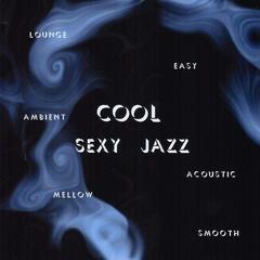 Cool Sexy Jazz