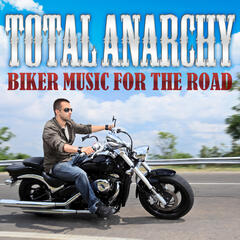 Total Anarchy - Biker Music for the Road