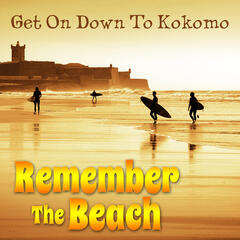 Get On Down to Kokomo: Remember the Beach