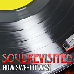 Soul Revisited - How Sweet It Was!