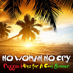 No Woman, No Cry: Reggae Hits for a Cool Summer