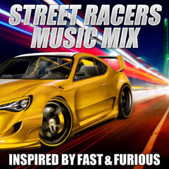Street Racers Music Mix - Inspirerd By Fast & Furious