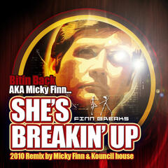 Shes Breakin Up (2010 Remix)