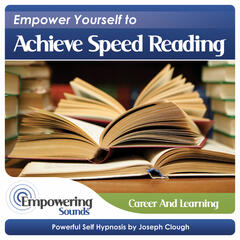Empower Yourself to Achieve Speed Reading