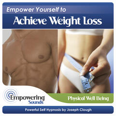 Empower Yourself to Achieve Weight Loss