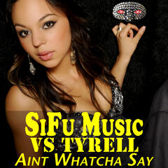 Aint Whatcha Say – EP
