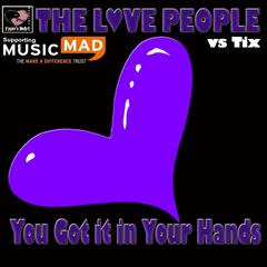 You Got it in Your Hands (The Love People vs. Tix) - EP