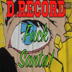 Fuck Santa (Anti-Christmas Song)