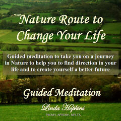 Guided Meditation - Nature Route to Change Your Life