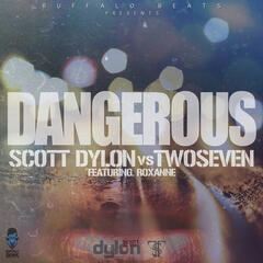"Scott Dylon VS TwoSeven ""Dangerous"" ft Roxanne"