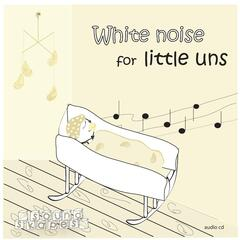White noise for littleuns