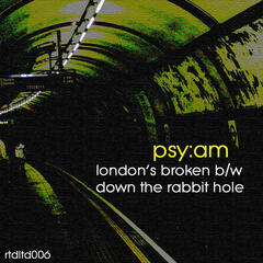 Londons Broken / Down The Rabbit Hole
